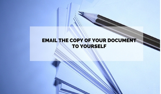 Email the copy of your document to yourself