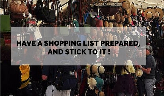 Have a shopping list prepared, and stick to it !