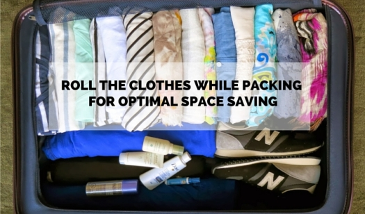 Roll the clothes while packing for optimal space saving.