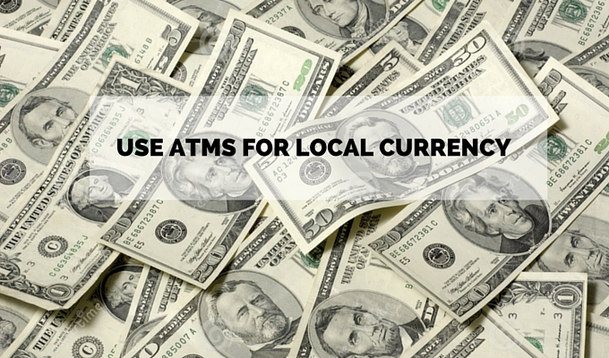 Use ATMs for local currency